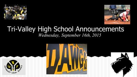 Tri-Valley High School Announcements Wednesday, September 16th, 2015.