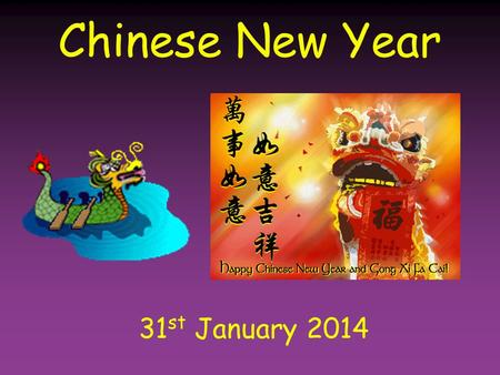 Chinese New Year 31 st January 2014. Ireland China.