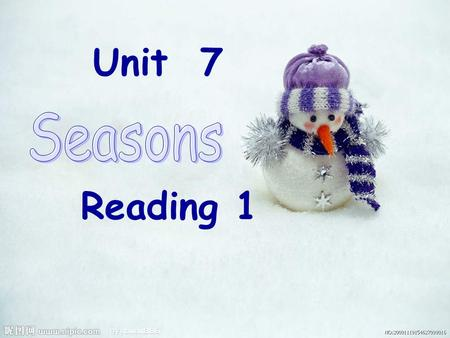 1 Unit 7 Reading 1. 2 Tasks for Seasons of the year Talking Reading Enjoying Feeling.