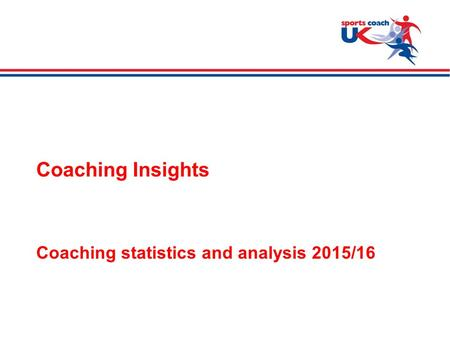 >  Slide 1 Coaching Insights Coaching statistics and analysis 2015/16.