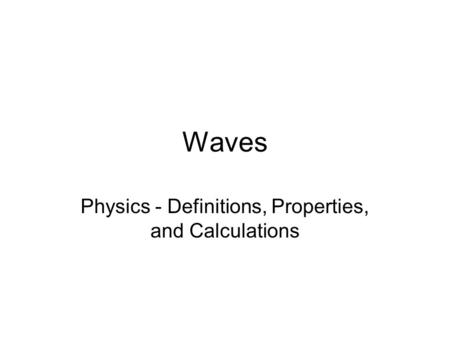Physics - Definitions, Properties, and Calculations