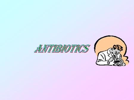 Antibiotics are chemicals. Which inhibit the growth of certain kinds of bacteria. Thus they help your body to fight disease. Antibiotics are effective.