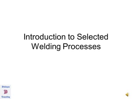 Introduction to Selected Welding Processes Linnert, G., Welding Metallurgy, American Welding Society, 1994.