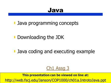 Chapter 1© copyright Janson Industries 20151 Java ▮ Java programming concepts ▮ Downloading the JDK ▮ Java coding and executing example This presentation.