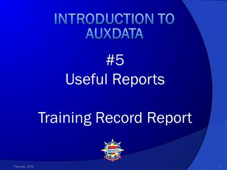 #5 Useful Reports Training Record Report February 20121.