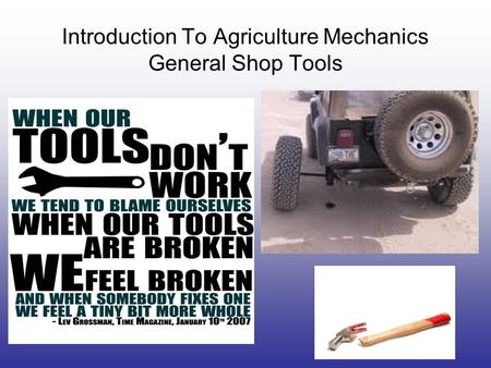 Introduction To Agriculture Mechanics General Shop Tools.