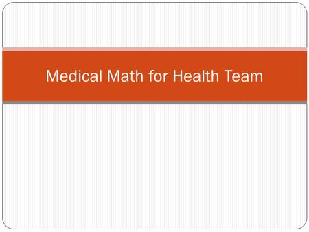 "Medical Math for Health Team. Know the abbreviations oLength/Distance - Household inch ("" or in) foot (' or ft) yard (yd)"