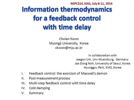 I.Feedback control: the exorcism of Maxwell's demon II.Post-measurement process III.Multi-step feedback control with time delay IV.Cold damping V.Summary.