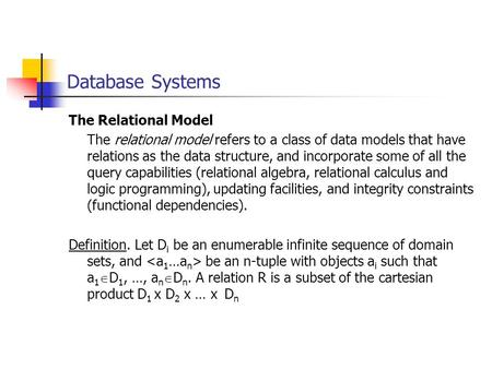 The Relational Model The relational model refers to a class of data models that have relations as the data structure, and incorporate some of all the query.