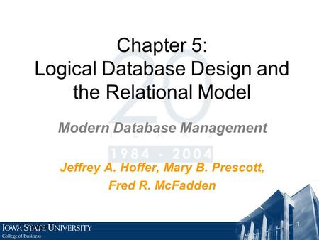 Chapter 5: Logical Database Design and the Relational Model