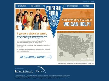 COLLEGE GOAL SUNDAY A College Access Program How We've Grown 18 states plus the District of Columbia Seven additional states will implement in 2006 Nine.