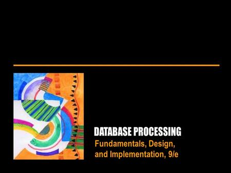 Fundamentals, Design, and Implementation, 9/e. Database Processing: Fundamentals, Design and Implementation, 9/e by David M. KroenkeChapter 4/2 Copyright.