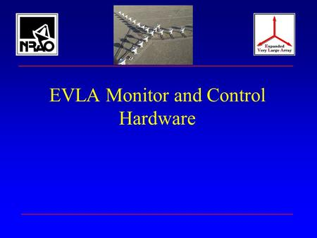 Author George Peck EVLA System PDR December 4-5, 2001 1 EVLA Monitor and Control Hardware.