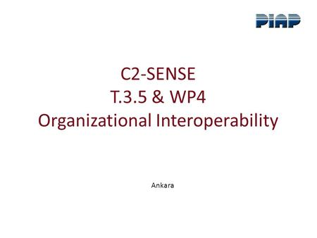 C2-SENSE T.3.5 & WP4 Organizational Interoperability Ankara.