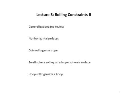 Lecture 8: Rolling Constraints II
