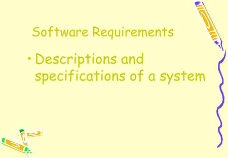Software Requirements Descriptions and specifications of a system.