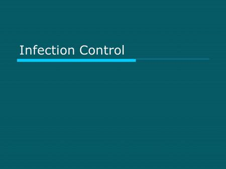Infection Control. I. Vocabulary  Microorganism (microbe) Small, living organism that is not visible to the naked eye  Pathogen Microbe that causes.