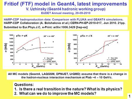 Fritiof (FTF) model in Geant4, latest improvements V. Uzhinsky (Geant4 hadronic working group) EUDET Annual meeting, 29-09-2010 1 HARP-CDP hadroproduction.