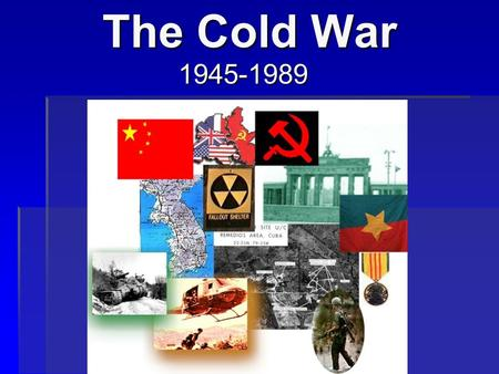 The Cold War 1945-1989. Definition:  A period of tension and hostility between the USA and the former Soviet Union from 1945-1989  No actual fighting.