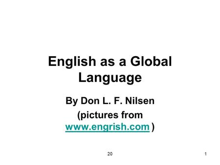 201 English as a Global Language By Don L. F. Nilsen (pictures from www.engrish.com ) www.engrish.com.
