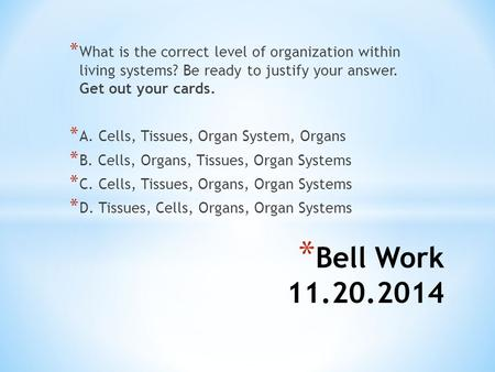 What is the correct level of organization within living systems