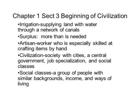 chapter 1 section 3 beginnings of civilization 8 lessons in chapter 1: holt world history - human legacy chapter 1: the beginnings of civilization chapter practice test test your knowledge with a 30-question chapter practice test.