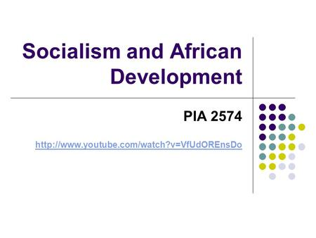 Socialism and African Development PIA 2574