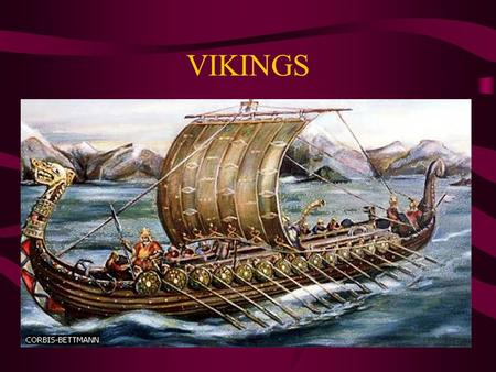VIKINGS. Viking ships, because of their shallow draft, were able to successfully navigate rivers and streams that many other vessels could not. This allowed.