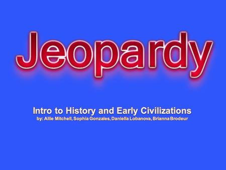 CultureGeography Early Civilization Vocabulary Persians/ Mesopo -tamians 10 20 30 40 50.