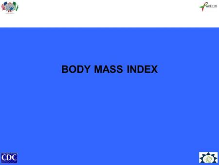 BODY MASS INDEX. BMI CHARTS Several charts have been develop for use in assessing the BMI of clients: The chart below provides a quick and easy way to.