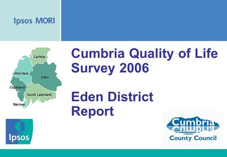 Cumbria Quality of Life Survey 2006 Eden District Report.