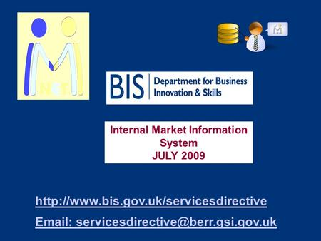 Internal Market Information System JULY 2009