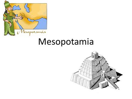 Mesopotamia. Setting the Stage- -Two rivers flow from the mountains of what is now Turkey, down through Syria and Iraq, and finally to the Persian Gulf.