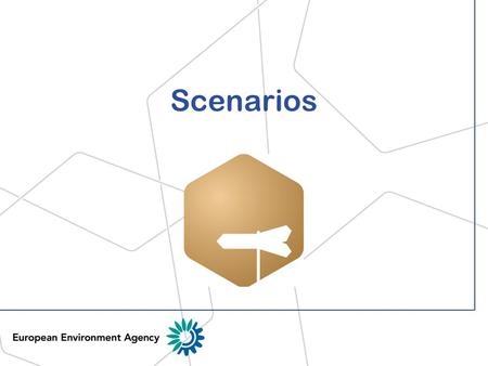 Scenarios. Scenarios can be defined as plausible descriptions of how the future may unfold based on 'if-then' propositions (EEA, 2005) Scenarios: definition.