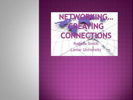 "Ranada Smith Lamar University. According to Sasson (2011), ""Teachers are constantly under time and curriculum constraints which are why online networking."