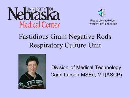 Fastidious Gram Negative Rods Respiratory Culture Unit
