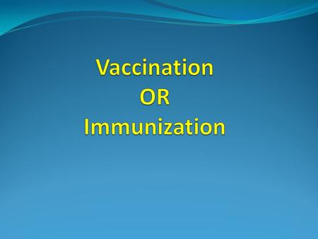 What is immunization Immunization is the process of conferring increased resistance (or decrease susceptibility) to infection.
