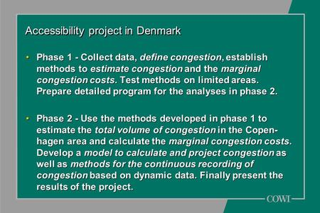 Accessibility project in Denmark Phase 1 - Collect data, define congestion, establish methods to estimate congestion and the marginal congestion costs.