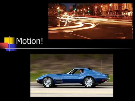Motion!. Key Ideas An object in motion changes position. Speed measures how fast position changes. Acceleration measures how fast velocity changes.