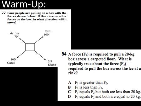 Warm-Up:. Warm-Up: 1. Give an example of something with speed. 2. Give an example of something with velocity.