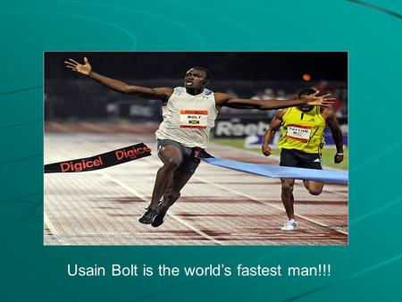 Usain Bolt is the world's fastest man!!!. Physics of Motion We will look at: –Distance –Displacement –Speed First you need to realize that motion is relative…