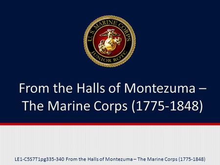 LE1-C5S7T1pg335-340 From the Halls of Montezuma – The Marine Corps (1775-1848)