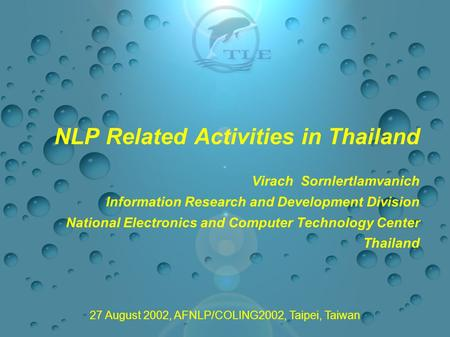 NLP Related Activities in Thailand Virach Sornlertlamvanich Information Research and Development Division National Electronics and Computer Technology.