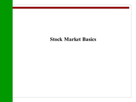 Stock Market Basics. What are stocks? A stock is a share in the ownership of a company. Stock represents a claim on the company's assets and earnings.