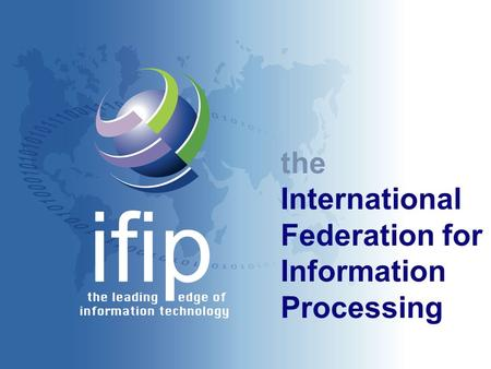 The International Federation for Information Processing.