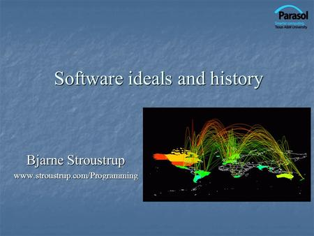 Software ideals and history Bjarne Stroustrup www.stroustrup.com/Programming.