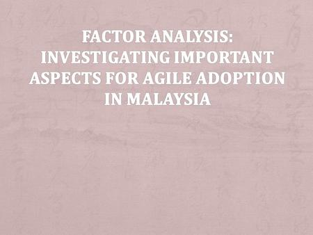 + INTRODUCTION + DATA COLLECTION AND ANALYSIS + SAMPLE SIZE AND STRENGTH OF RELATIONSHIP + FACTOR EXTRACTION + Discussion and Meaning For the Factor +
