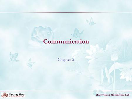 Real-Time & MultiMedia Lab Communication Chapter 2.