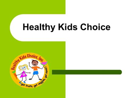 Healthy Kids Choice. CX3 in Shasta County Not interested in new policies Need to maintain working relationships Be pro-business Meet restaurants where.