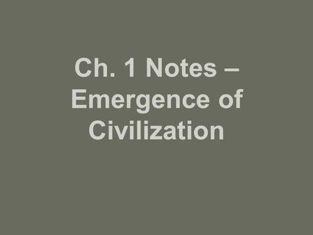 Ch. 1 Notes – Emergence of Civilization. Mind Mapping – Effective Note Tool.